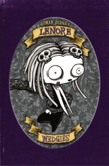 Lenore - Wedgies (Colour Edition), Hardback Book