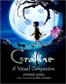 Coraline : A Visual Companion, Hardback Book