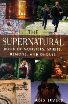 Supernatural Book of Monsters, Demons, Spirits and Ghouls, Paperback Book