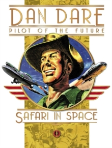 Classic Dan Dare - Safari in Space, Hardback Book
