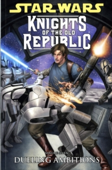 Star Wars - Knights of the Old Republic : Dueling Ambitions v. 7, Paperback Book