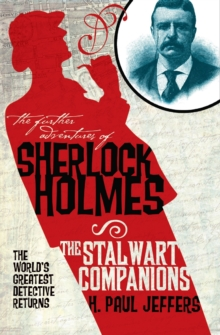 The The Further Adventures of Sherlock Holmes : The Further Adventures of Sherlock Holmes: The Stalwart Companions Stalwart Companions, Paperback / softback Book