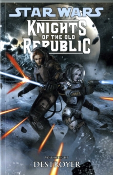 Star Wars - Knights of the Old Republic : Destroyer v. 8, Paperback Book