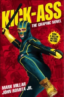 Kick-Ass - (Movie Cover) : Creating the Comic, Making the Movie, Paperback Book