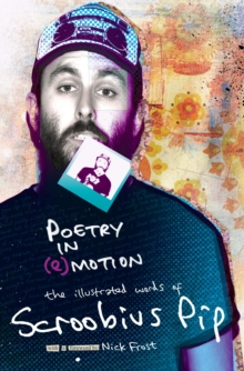 Poetry in (e)motion : The Illustrated Words of Scroobius Pip, Hardback Book