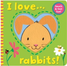 I Love... Rabbits!, Novelty book Book
