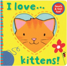 I Love... Kittens!, Novelty book Book