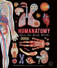 Humanatomy : How the Body Works, Hardback Book