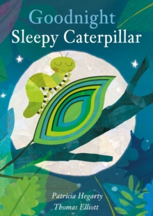 Goodnight Sleepy Caterpillar, Board book Book