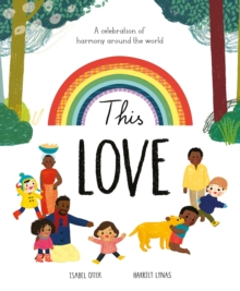 This Love : A Celebration of Harmony Around the World, Hardback Book
