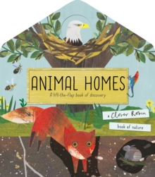 Animal Homes : A lift-the-flap book of discovery, Novelty book Book