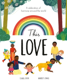 This Love : A celebration of harmony around the world, Paperback / softback Book