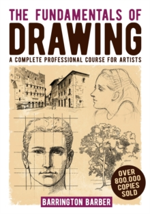 The Fundamentals of Drawing : A Complete Professional Course for Artists, EPUB eBook