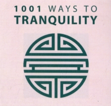 1001 Ways to Tranquility, Paperback Book
