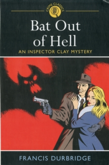 Bat Out of Hell : An Inspector Clay Mystery, Paperback Book