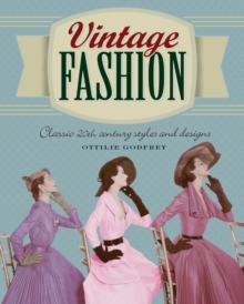 Vintage Fashion : Classic 20th Century Styles and Designs, Paperback Book