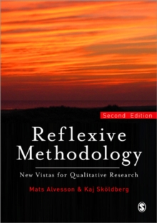 Reflexive Methodology : New Vistas for Qualitative Research, Paperback Book