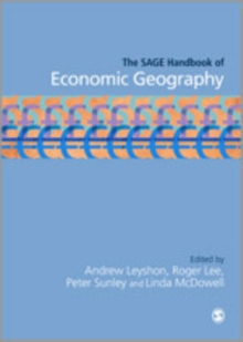 The SAGE Handbook of Economic Geography, Hardback Book