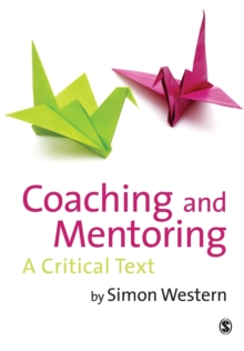 Coaching and Mentoring : A Critical Text, Paperback / softback Book