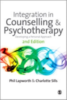 Integration in Counselling & Psychotherapy : Developing a Personal Approach, Hardback Book