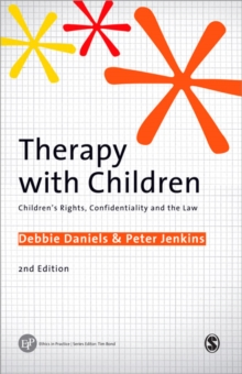 Therapy with Children : Children's Rights, Confidentiality and the Law, Paperback Book
