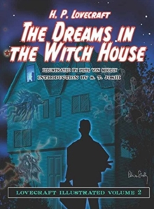 The Dreams in the Witch House : Lovecraft Illustrated, Hardback Book