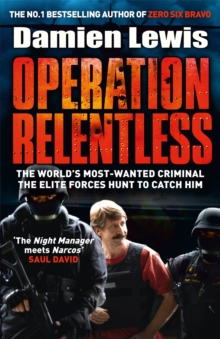 Operation Man Hunt : The Hunt for the Richest, Deadliest Criminal in History, Hardback Book