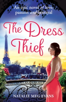 The Dress Thief : one secret could destroy everything she holds dear..., EPUB eBook