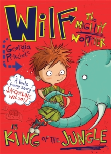 Wilf the Mighty Worrier is King of the Jungle : Book 3, Paperback Book