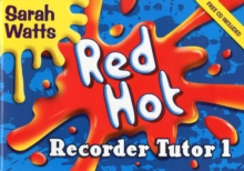 Red Hot Recorder Tutor 1 : Descant Student, Mixed media product Book