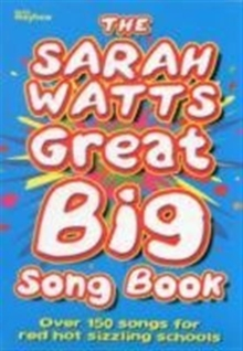 SARAH WATTS GREAT BIG SONG BOOK MUSIC ED, Paperback Book