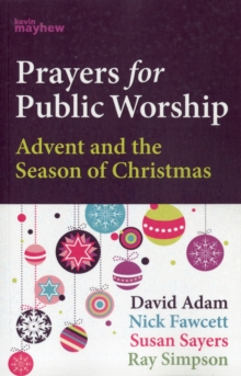 Prayers for Public Worship : Advent and the Season of Christmas, Paperback Book
