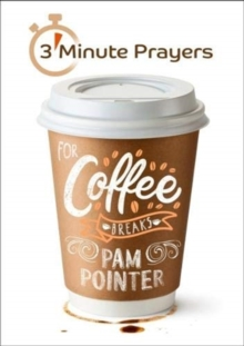 3 - Minute Prayers For Coffee Breaks, Paperback / softback Book