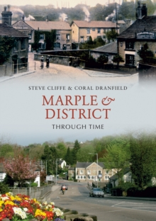 Marple & District Through Time, Paperback / softback Book