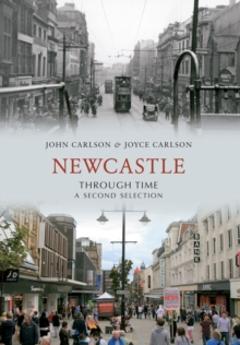 Newcastle Through Time A Second Selection, Paperback / softback Book