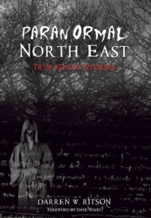 Paranormal North East, Paperback / softback Book