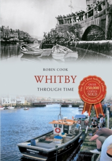 Whitby Through Time, Paperback Book
