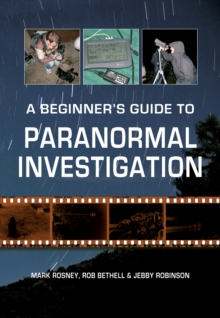 A Beginner's Guide to Paranormal Investigation, Paperback Book