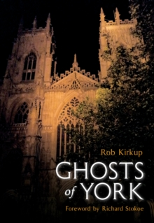 Ghosts of York, Paperback / softback Book