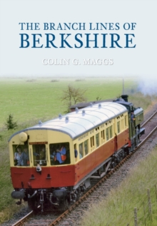 The Branch Lines of Berkshire, Paperback / softback Book