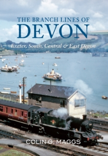 The Branch Lines of Devon Exeter, South, Central & East Devon, Paperback Book