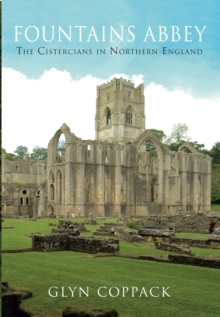 Fountains Abbey : The Cistercians in Northern England, Paperback Book