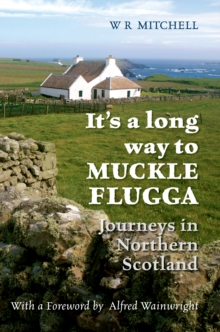 It's a Long Way to Muckle Flugga, Paperback / softback Book