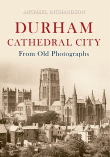 Durham Cathedral City from Old Photographs, Paperback / softback Book