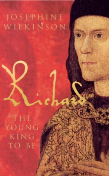 Richard III : The Young King to be, Paperback Book