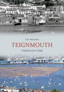 Teignmouth Through Time, Paperback Book