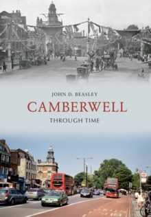 Camberwell Through Time, Paperback / softback Book