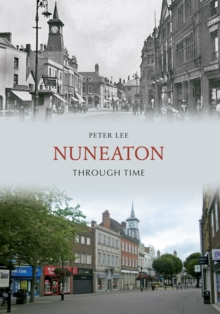 Nuneaton Through Time, Paperback Book
