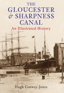 The Gloucester and Sharpness Canal, Paperback / softback Book