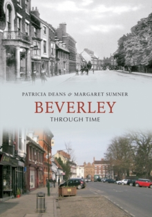 Beverley Through Time, Paperback / softback Book